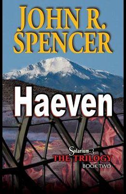 Haeven: Book Two of the Solarium-3 Trilogy