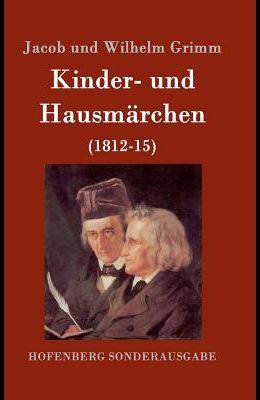 Kinder- und Hausmärchen: (1812-15)