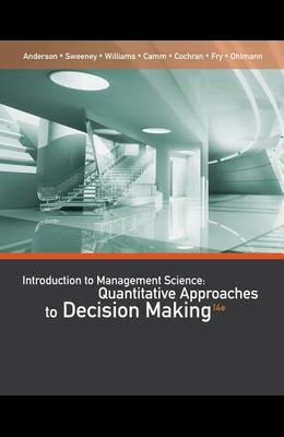 An Introduction to Management Science: Quantitative Approaches to Decision Making