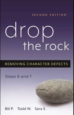 Drop the Rock: Removing Character Defects, Steps Six and Seven