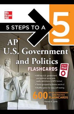 5 Steps to a 5 AP U.S. Government and Politics Flashcards for Your iPod with Mp3/CD-ROM Disk