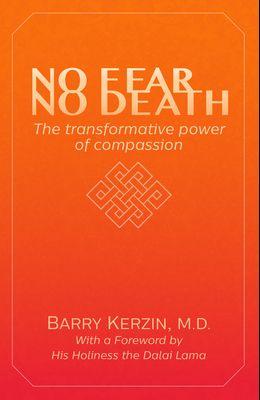 No Fear, No Death: The Transformative Power of Compassion