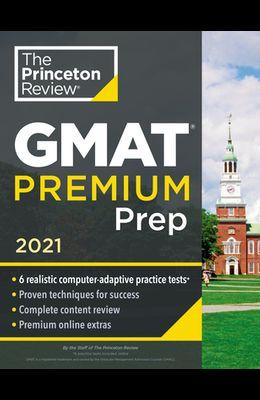 Princeton Review GMAT Premium Prep, 2021: 6 Computer-Adaptive Practice Tests + Review & Techniques + Online Tools