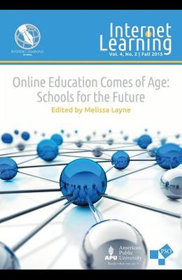 Online Education Comes of Age: Schools for the Future
