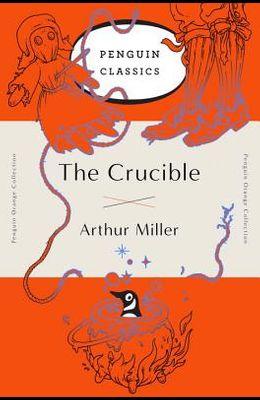 The Crucible: (penguin Orange Collection)