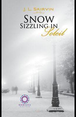 Snow Sizzling in Soleil
