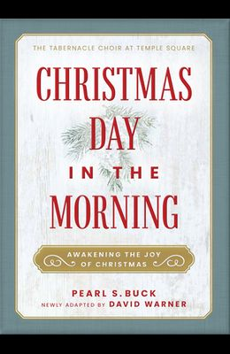Christmas Day in the Morning: Awakening the Joy of Christmas