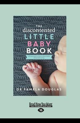 The Discontented: Little Baby Book (Large Print 16pt)