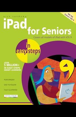 iPad for Seniors in Easy Steps: Covers IOS 9