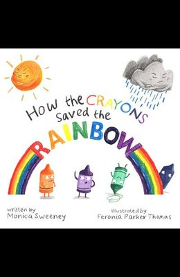 How the Crayons Saved the Rainbow, 1