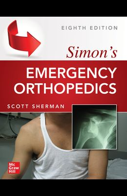 Simon's Emergency Orthopedics, 8th Edition