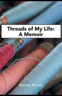 Threads of My Life: A Memoir