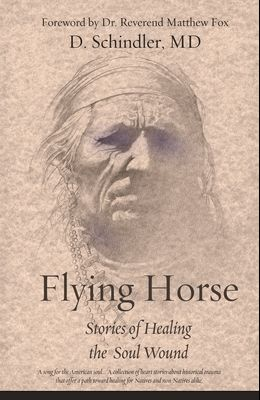 Flying Horse: Stories of Healing the Soul Wound
