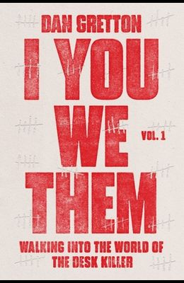 I You We Them, Volume 1: Walking Into the World of the Desk Killer