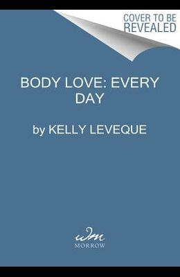 Body Love Every Day: Choose Your Life-Changing 21-Day Path to Food Freedom