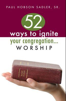 52 Ways to Ignite Your Congregation... Worship