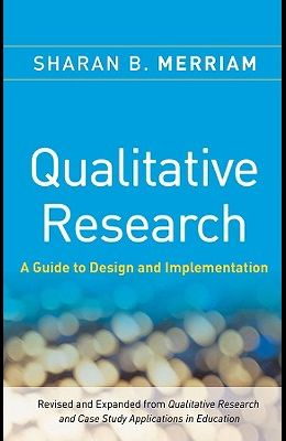 Qualitative Research: A Guide to Design and Implementation