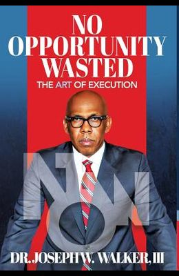 No Opportunity Wasted: The Art of Execution