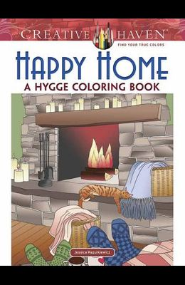 Creative Haven Happy Home: A Hygge Coloring Book