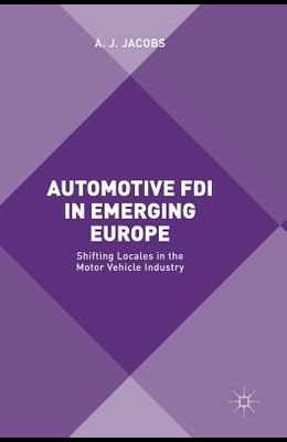 Automotive FDI in Emerging Europe: Shifting Locales in the Motor Vehicle Industry
