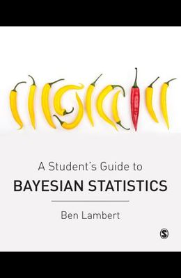 A Student's Guide to Bayesian Statistics