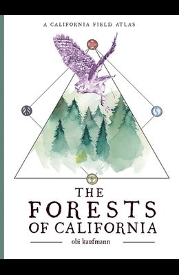The Forests of California: A California Field Atlas