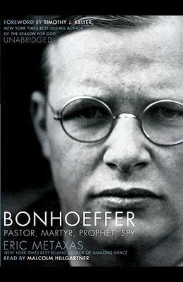 Bonhoeffer: Pastor, Martyr, Prophet, Spy [With Earbuds]