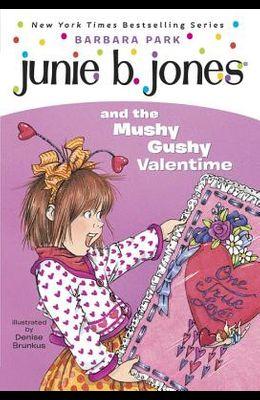 Junie B. Jones #14: Junie B. Jones and the Mushy Gushy Valentime [With Valentine Card]