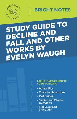 Study Guide to Decline and Fall and Other Works by Evelyn Waugh