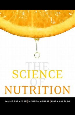 Science of Nutrition Value Pack (Includes Mynutritionlab with Mydietanalysis Student Access Kit for the Science of Nutrition & Eat Right!)