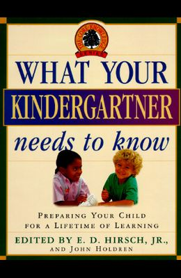 What Your Kindergartner Needs to Know (Core Knowledge Series)