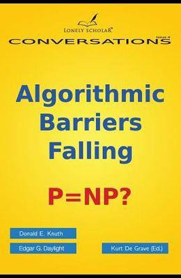 Algorithmic Barriers Falling: P=np?