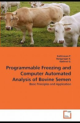 Programmable Freezing and Computer Automated Analysis of Bovine Semen