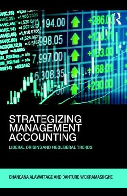 Strategizing Management Accounting: Liberal Origins and Neoliberal Trends