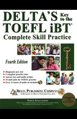 Delta's Key to the TOEFL Ibt(r) Complete Skill Practice