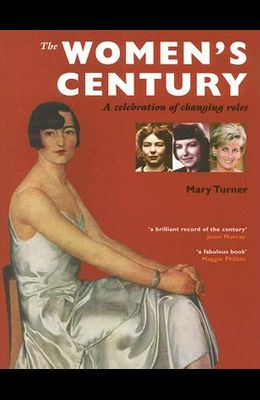 The Women's Century: A Celebration of Changing Roles