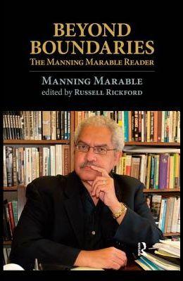 Beyond Boundaries: The Manning Marable Reader