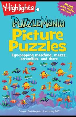 Picture Puzzles: Eye-Popping Matching, Mazes, Scrambles, and More