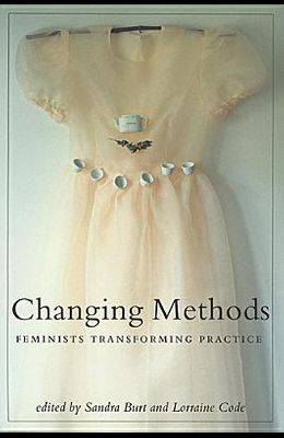 Changing Methods: Feminists Transforming Practice