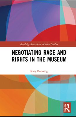 Negotiating Race and Rights in the Museum