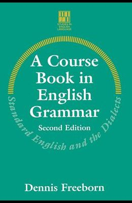A Course Book in English Grammar: Standard English and the Dialects