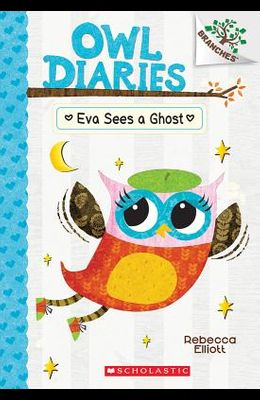 Eva Sees a Ghost: A Branches Book (Owl Diaries #2), 2