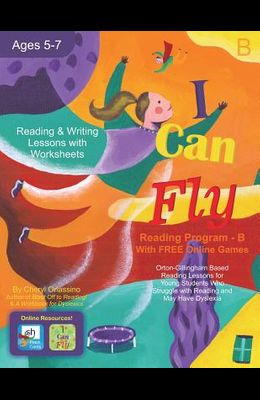 I Can Fly Reading Program - Book B, Online Games Available!: Orton-Gillingham Based Reading Lessons for Young Students Who Struggle with Reading and M