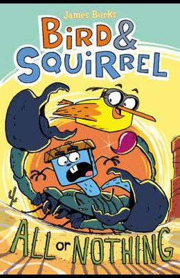 Bird & Squirrel All or Nothing (Bird & Squirrel #6), Volume 6