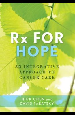 RX for Hope: An Integrative Approach to Cancer Care