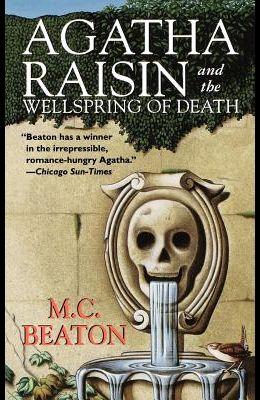 Agatha Raisin and the Wellspring of Death: An Agatha Raisin Mystery