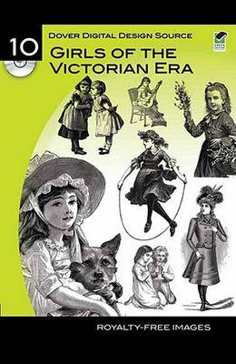 Dover Digital Design Source #10: Girls of the Victorian Era