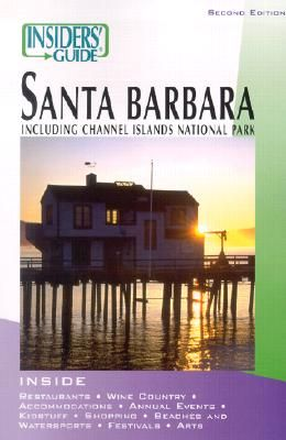 Insiders' Guide to Santa Barbara, 2nd (Insiders' Guide Series)