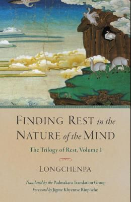 Finding Rest in the Nature of the Mind: Trilogy of Rest, Volume 1