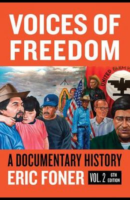 Voices of Freedom: A Documentary Reader (Sixth Edition)  (Vol. Volume 2)